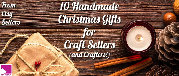 Handmade Christmas Gifts for Craft Sellers
