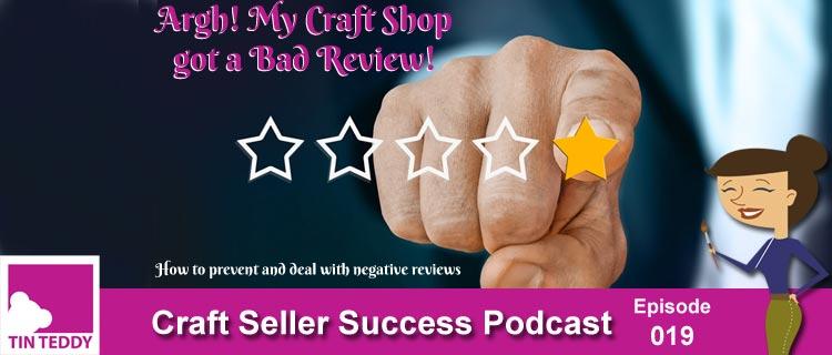 Argh! My Craft Shop Got a Bad Review - Craft Seller Success Podcast Episode 019