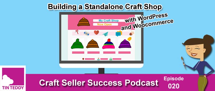 Building a Standalone Craft Shop with WordPress and Woocommerce