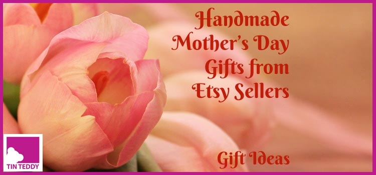 Special Handmade Mother's Day Gifts from Etsy Sellers