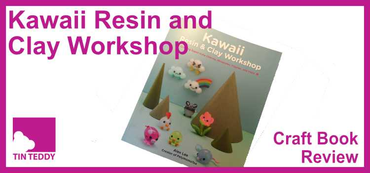 Kawaii Resin and Clay Workbook - a review