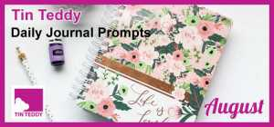 Tin Teddy Daily Journal Prompts - August 2021