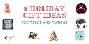 holiday gift guide teens and Tweens