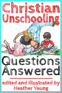 Book Cover: Christian Unschooling Questions Answered