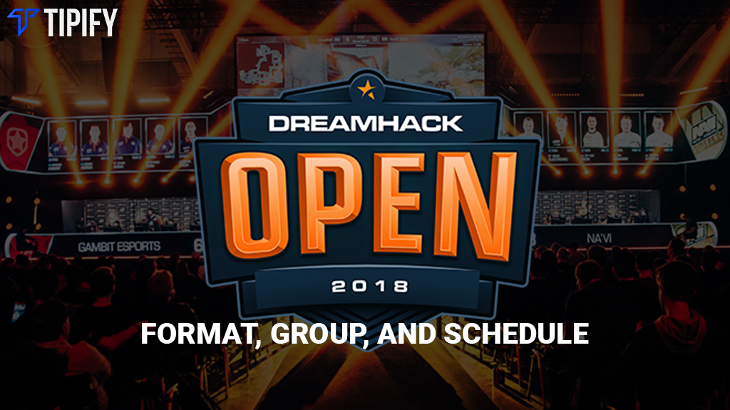 DreamHack Open Tours 2018 Format, Groups & Schedule - Tipify