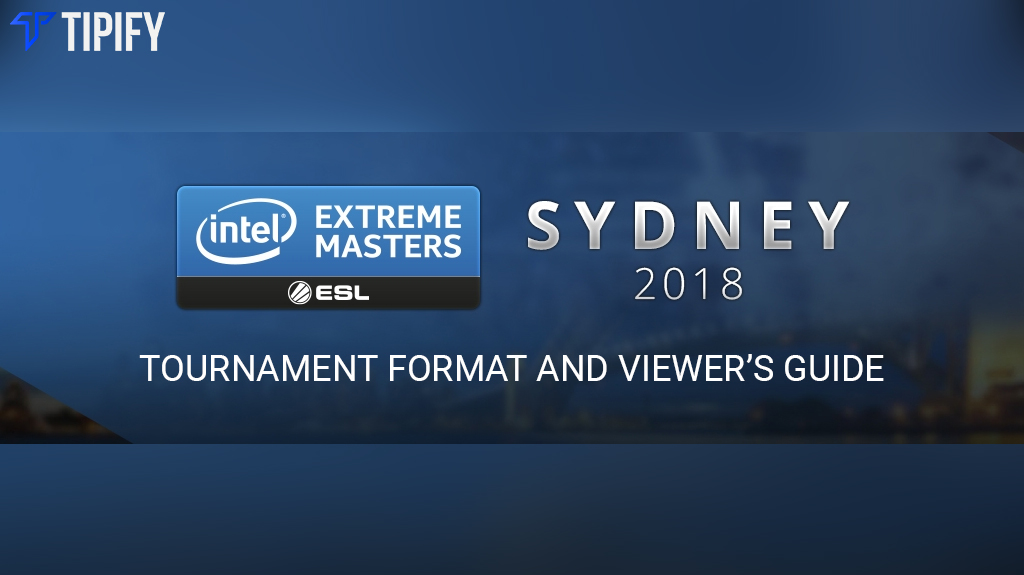 IEM Sydney 2018 Upper & Lower-Bracket Final - Tipify