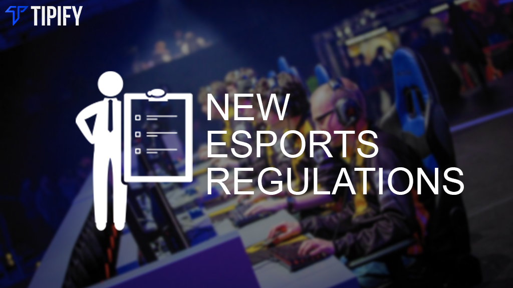 New Esports Regulations & Measurements For 2018 - Tipify