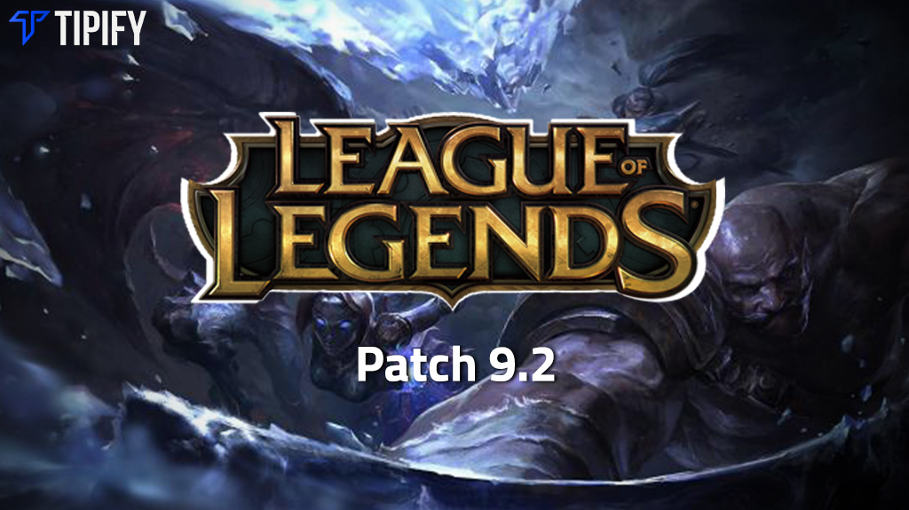 Riot Releases LoL Patch 9.2 With Big System Changes - Tipify