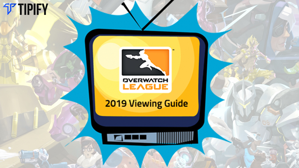 The Overwatch League 2019 Viewing Guide - Tipify
