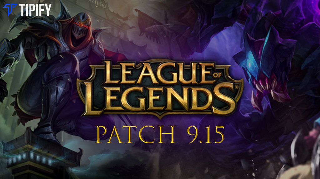 LoL Patch 9.15: Notable Changes And Game Updates - Tipify