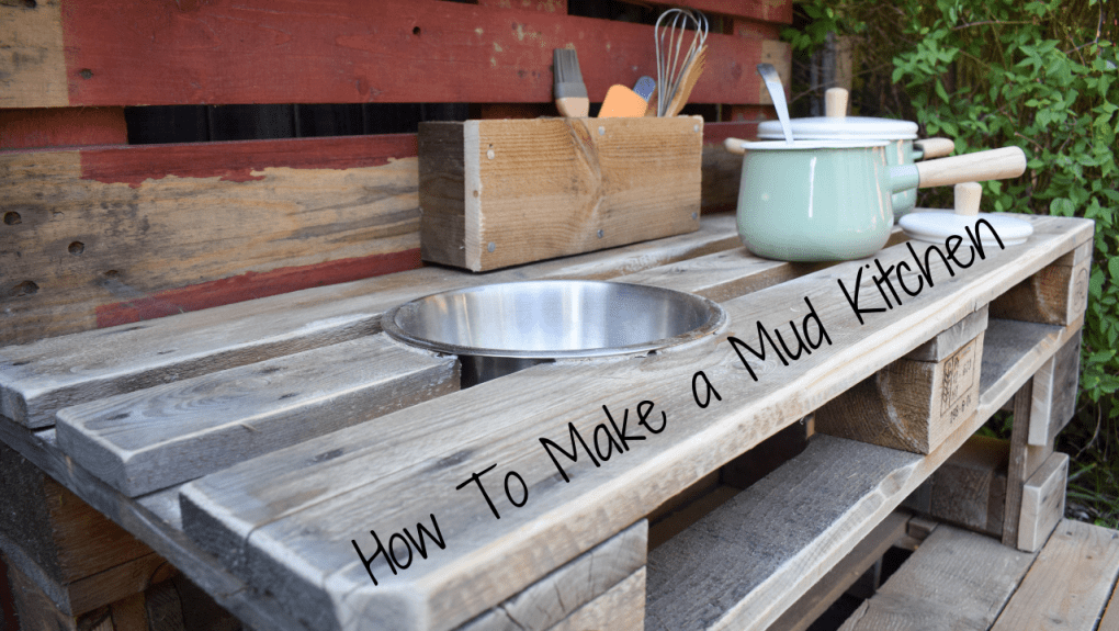 How To Make a Mud Kitchen - blog post header