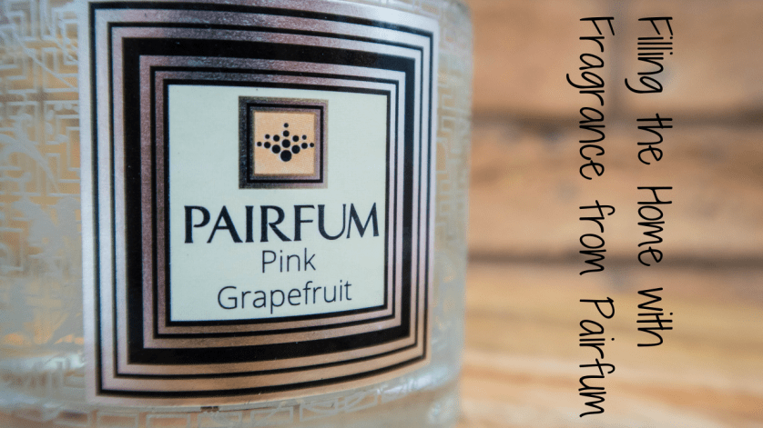 Filling the Home with Fragrance from Pairfum – review and giveaway