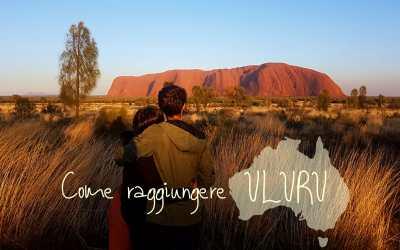 COME RAGGIUNGERE Uluru e Kata Tjuta, viaggio nel cuore dell'Australia