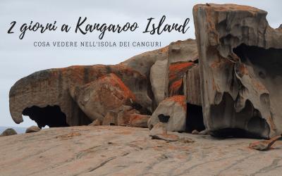 Cosa vedere a KANGAROO ISLAND, due giorni nell'isola dei canguri