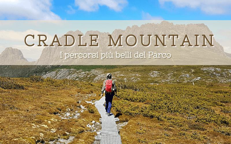 """Copertina articolo """"Esplorare Cradle Mountain, i percorsi più belli del Parco"""""""