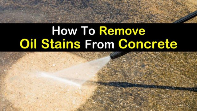 26 Fast & Easy Ways to Remove Oil Stains from Concrete