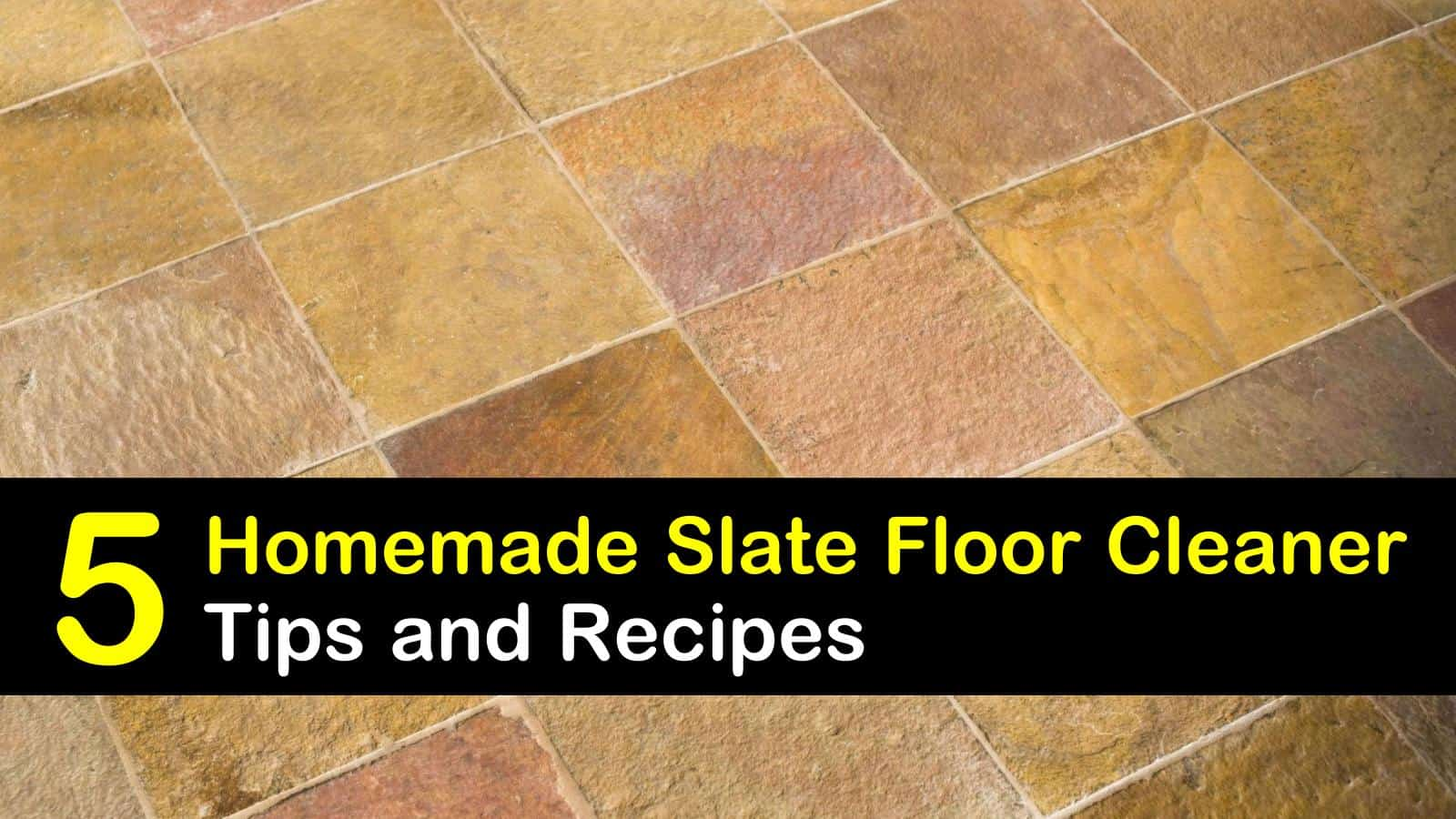 5 do it yourself slate floor cleaner
