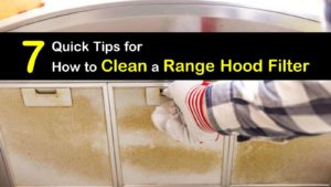 7 quick ways to clean a range hood filter