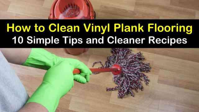 12 Simple Ways to Clean Vinyl Plank Flooring