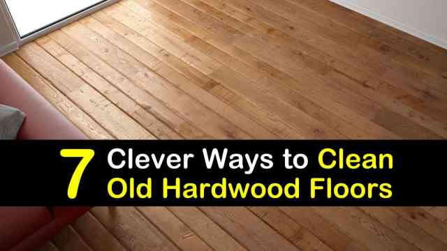 14 Clever Ways to Clean Old Hardwood Floors