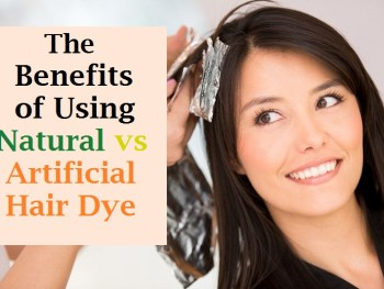 The Benefits of Using Natural vs Artificial Hair Dye