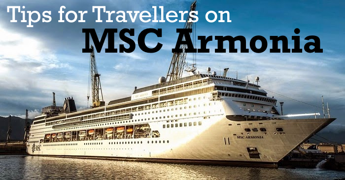 MSC Armonia Tips For Travellers Tips For Travellers - Msc armonia