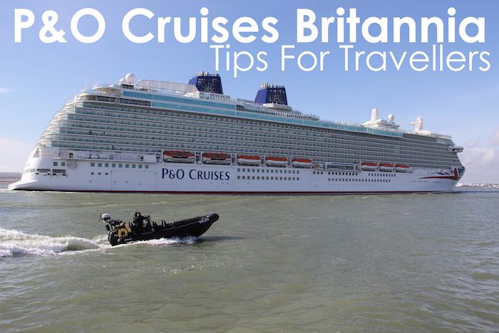 PO Cruises Britannia Tips For Travellers - Britannia cruise ship