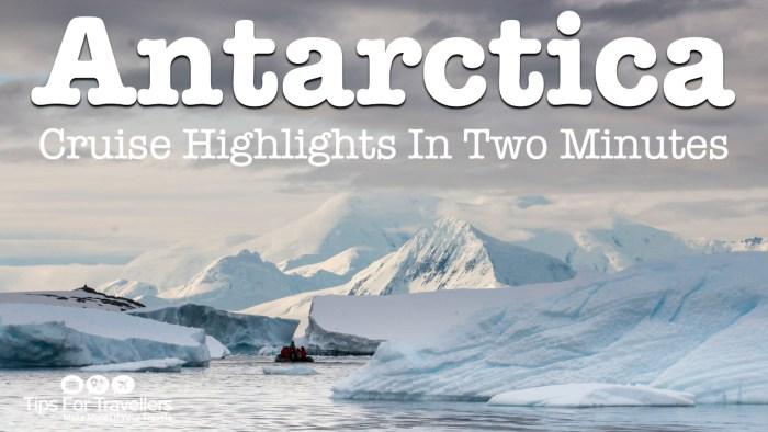 Antarctica Cruise Highlights
