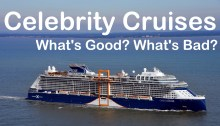Celebrity Cruises Good and Bad