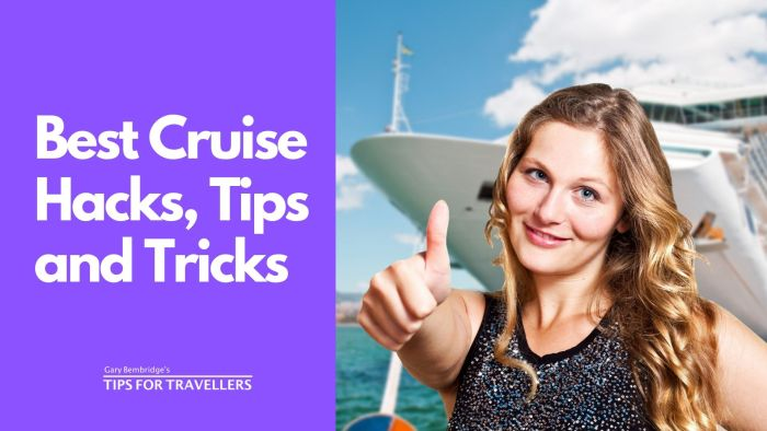 Cruise Hacks, Tips and Tricks