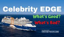Celebrity Edge Cruise Ship Good and bad