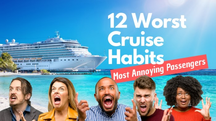 Bad Cruise Habits and Annoying Cruise Passengers