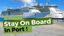 Should you stay on board a cruise ship in port