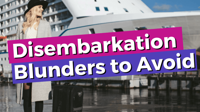 Cruise Disembarkation blunders