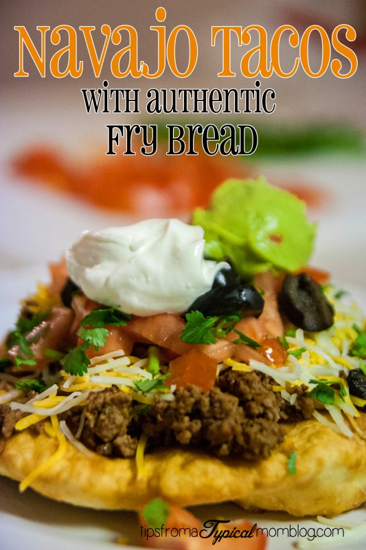 Navajo Tacos with Authentic Fry Bread Tips From a Typical Mom