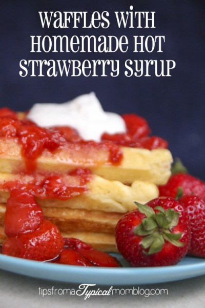 Hot Strawberry Syrup- Disconnect to Reconnect Breakfast for Dinner