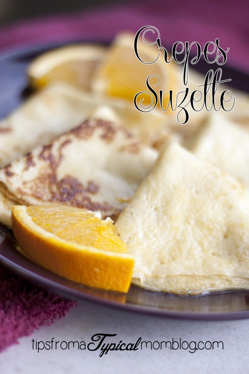 Crepes Suzette~ Crepes with Orange Sauce and No Alcohol