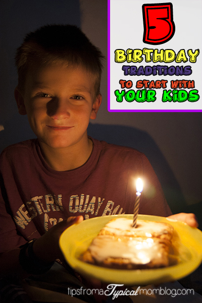 5 Birthday Traditions to Start with your Kids