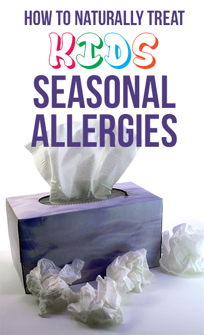 How to Naturally Treat Kids with Seasonal Allergies
