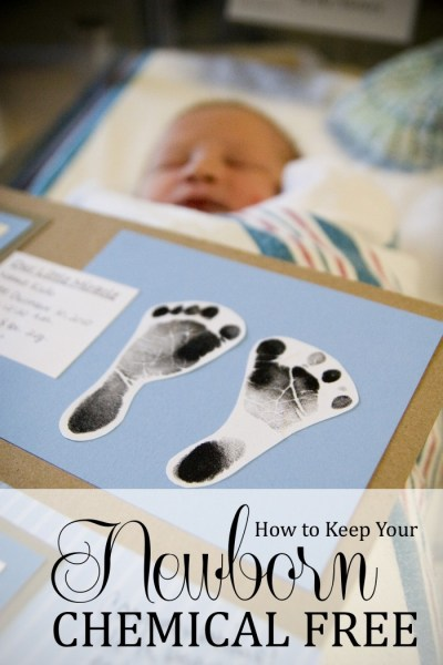 How to Keep Your Newborn Chemical Free