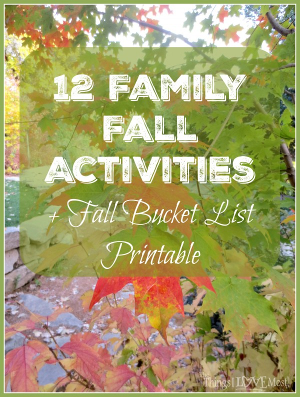 12 Family Fall Activities + Fall Bucket List Printable