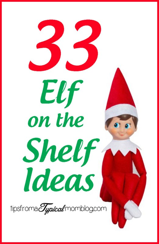 33 Creative Elf on the Shelf Ideas