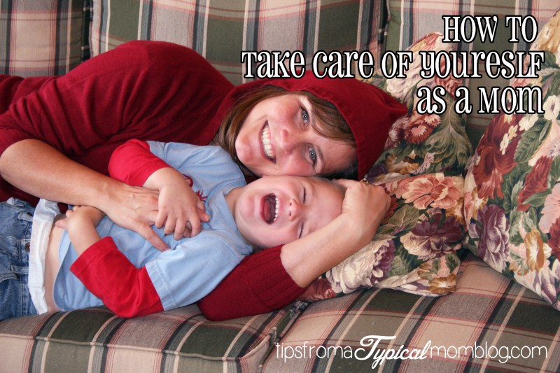How to Take Care of Yourself as a Mom