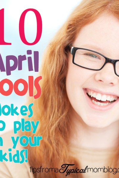 10 Fun April Fools Day Jokes to Play on Your Kids