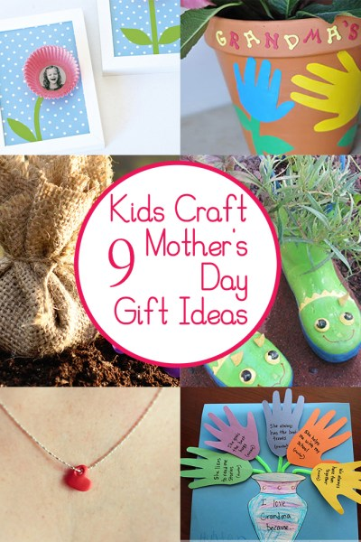 9 Mother's Day Crafts and Gifts Kids Can Make!