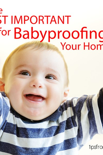 The 12 MOST IMPORTANT Tips for Babyproofing Your Home