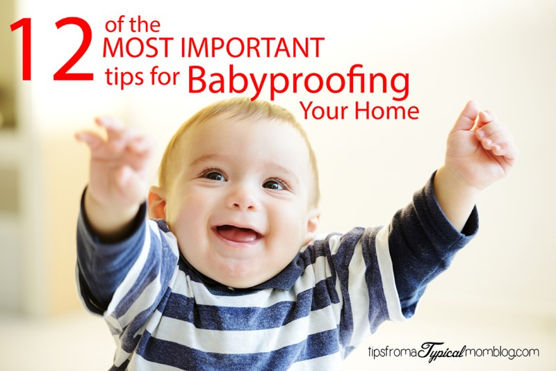 12 of the Most Important Baby Proofing Steps for Your Home