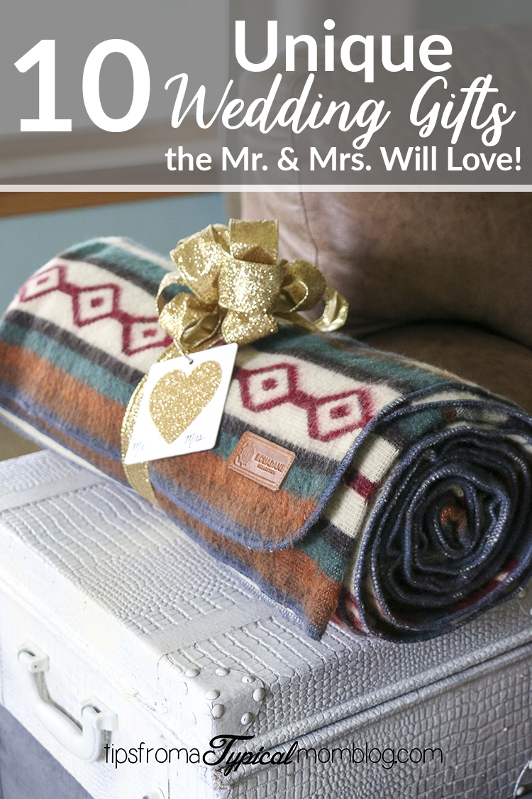 10 Unique Wedding Gifts The Bride And Groom Will Love And Use Tips