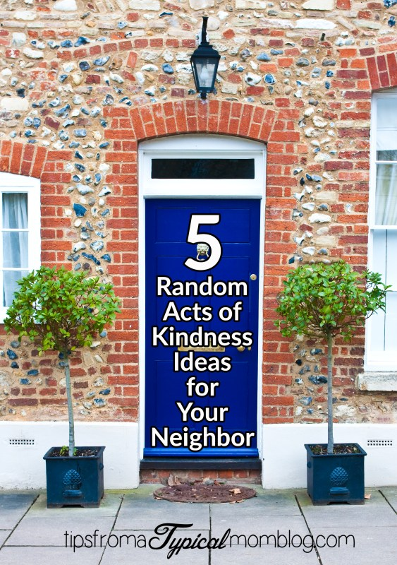 5 Random Acts of Kindness Ideas for Your Neighbors
