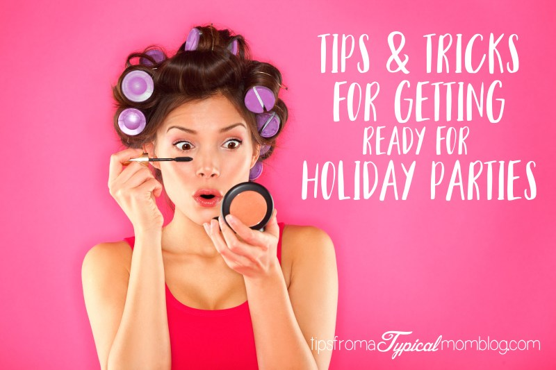 Tips and Tricks for Getting Ready for a Holiday Party